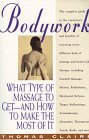 Bodywork, What type of massage to get -- and how to make the most of it