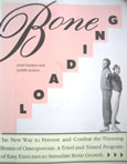 Bone Loading, The new way to prevent and combat the thinning bones of osteoporosis