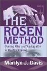 The Rosen Method: Coming Alive and Staying Alive in the 21st Century